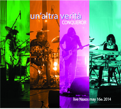 CONQUEROR - UN ALTRA VERITA' - Live Naxos 16 May 2014 CD+DVD Dig